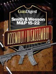 Gun Digest Smith & Wesson M&P 15-22 Assembly/Di…