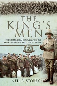 The King's MenThe Sandringham Company and Norfolk Regiment Territorial Battalions, 1914?1918【電子書籍】[ Neil R Storey ]