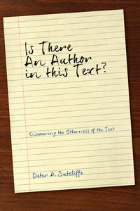 Is There an Author in This Text?Discovering the Otherness of the Text【電子書籍】[ Peter A. Sutcliffe ]