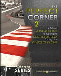 The Perfect Corner 2A Driver's Step-by-Step Guide to Optimizing Complex Sections Through the Physics of Racing【電子書籍】[ Paradigm Shift Driver Development ]