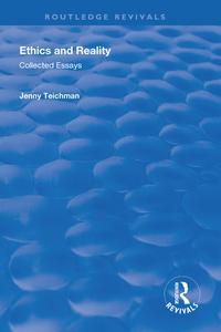 Ethics and RealityCollected Essays【電子書籍】[ Jenny Teichman ]