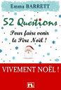 楽天Kobo電子書籍ストアで買える「52 Questions pour faire venir le P?re No?l !【電子書籍】[ Emma Barrett ]」の画像です。価格は99円になります。