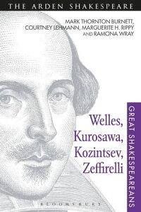 Welles, Kurosawa, Kozintsev, ZeffirelliGreat Shakespeareans: Volume XVII【電子書籍】[ Professor Mark Thornton Burnett ]