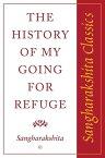 History of My Going for Refuge【電子書籍】[ Sangharakshita ]