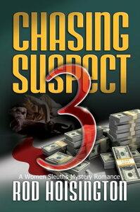 Chasing Suspect Three (Sandy Reid Mystery Series #4)【電子書籍】[ Rod Hoisington ]