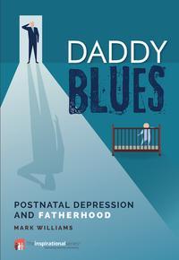Daddy BluesPostnatal Depression and Fatherhood【電子書籍】[ Mark Williams ]