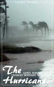 The Hurricane (Charles Bernard Nordhoff, James Norman Hall) (Literary Thoughts Edition)【電子書籍】[ Charles Bernard Nordhoff ]