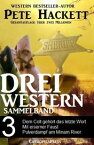 Pete Hackett - Drei Western, Sammelband 3Dem Colt geh?rt das letzte Wort/ Mit eiserner Faust /Pulverdampf am Minam River: Drei Cassiopeiapress Western【電子書籍】[ Pete Hackett ]