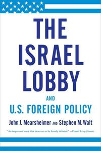 The Israel Lobby and U.S. Foreign Policy【電子書籍】[ John J. Mearsheimer ]