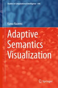 Adaptive Semantics Visualization【電子書籍】[ Kawa Nazemi ]