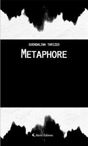 Metaphore【電子書籍】[ Guendalina Tarizzo ]