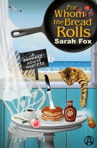 For Whom the Bread RollsA Pancake House Mystery【電子書籍】[ Sarah Fox ]