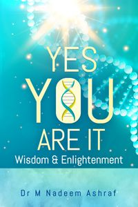 Yes You Are It.【電子書籍】[ M Nadeem Ashraf ]