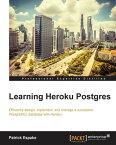 Learning Heroku Postgres【電子書籍】[ Patrick Espake ]