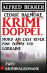 Krimi Doppel - Mord am East River/Eine Bombe f?r Lorraine【電子書籍】[ Cedric Balmore ]