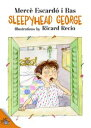 Sleepyhead George【電子書籍】[ Merc? Escard? i Bas ]