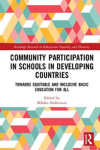 Community Participation with Schools in Developing CountriesTowards Equitable and Inclusive Basic Education for All【電子書籍】