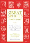 Great Spirits 1000-2000The Fifty-two Christians Who Most Influenced Their Millennium【電子書籍】