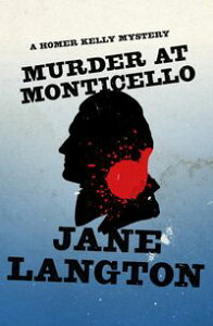 Murder at Monticello【電子書籍】[ Jane Langton ]