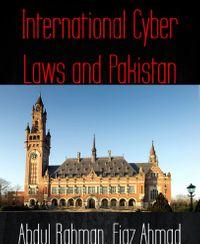 International Cyber Laws and Pakitan【電子書籍】[ Abdul Rahman ]