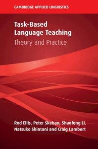 Task-Based Language TeachingTheory and Practice【電子書籍】[ Rod Ellis ]