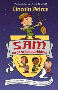 Sam en de schaduwridders【電子書籍】[ Lincoln Peirce ]