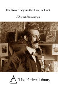 The Rover Boys in the Land of Luck【電子書籍】[ Edward Stratemeyer ]