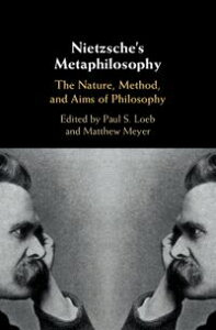 Nietzsche's MetaphilosophyThe Nature, Method, and Aims of Philosophy【電子書籍】