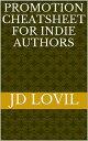 楽天Kobo電子書籍ストアで買える「Promotion Cheatsheet For Indie Authors【電子書籍】[ JD Lovil ]」の画像です。価格は102円になります。