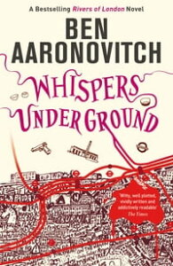 Whispers Under GroundThe Third Rivers of London novel【電子書籍】[ Ben Aaronovitch ]