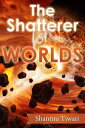 The Shatterer of...