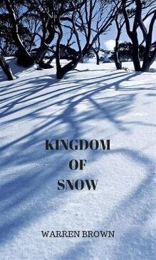 Kingdom of Snow【電子書籍】[ WARREN BROWN ]