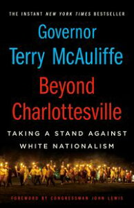 Beyond Charlottesville: Taking a Stand Against White Nationalism【電子書籍】[ Terry McAuliffe ]