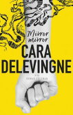 Mirror, MirrorA Twisty Coming-of-Age Novel about Friendship and Betrayal from Cara Delevingne【電子書籍】[ Cara Delevingne ]