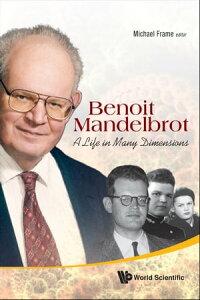 Benoit Mandelbrot: A Life In Many Dimensions【電子書籍】
