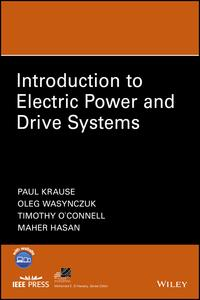 Introduction to Electric Power and Drive Systems【電子書籍】[ Paul Krause ]