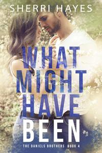 What Might Have BeenDaniels Brothers, #4【電子書籍】[ Sherri Hayes ]