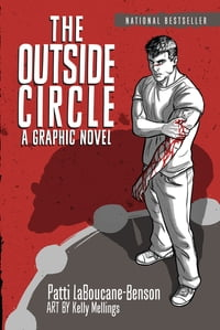 The Outside CircleA Graphic Novel【電子書籍】[ Patti LaBoucane-Benson ]