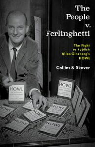 The People v. FerlinghettiThe Fight to Publish Allen Ginsberg's Howl【電子書籍】[ Ronald K. L. Collins ]