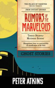 Rumors of the Marvelous【電子書籍】[ Peter Atkins ]
