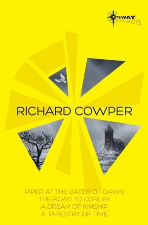 洋書, FICTION & LITERTURE Richard Cowper SF Gateway Omnibus The Road to Corlay, A Dream of Kinship, A Tapestry of Time, The Piper at the Gates of Dawn Richard Cowper