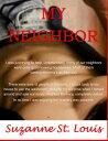 楽天Kobo電子書籍ストアで買える「My Neighbor【電子書籍】[ Suzanne St. Louis ]」の画像です。価格は214円になります。