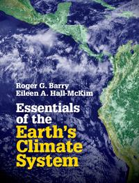 Essentials of the Earth's Climate System【電子書籍】[ Dr Roger G. Barry ]