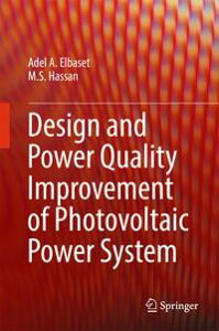 Design and Power Quality Improvement of Photovoltaic Power System【電子書籍】[ Adel A. Elbaset ]