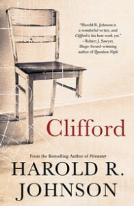 CliffordA Memoir, A Fiction, A Fantasy, A Thought Experiment【電子書籍】[ Harold R. Johnson ]