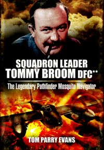Squadron Leader Tommy Broom DFC**The Legendary Pathfinder Mosquito Navigator【電子書籍】[ Tom Parry Evans ]