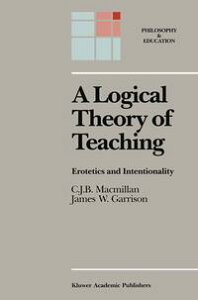 A Logical Theory of TeachingErotetics and Intentionality【電子書籍】[ C.J.B. Macmillan ]