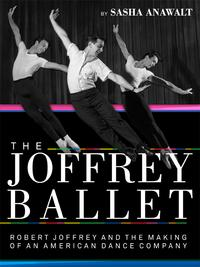The Joffrey BalletRobert Joffrey and the Making of an American Dance Company【電子書籍】[ Sasha Anawalt ]