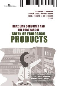 Brazilian consumer and the purchase of green or ecological products【電子書籍】[ Helenita Rodrigues Da Silva ]