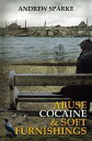 楽天Kobo電子書籍ストアで買える「Abuse Cocaine & Soft FurnishingsThe Lincoln Trilogy, #1【電子書籍】[ Andrew Sparke ]」の画像です。価格は431円になります。